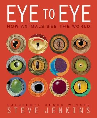 Eye to Eye by Steve Jenkins