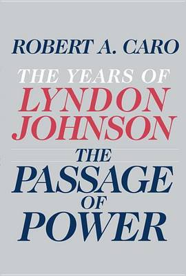 Passage of Power by Robert A. Caro