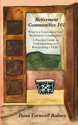 Retirement Communities 101 by Dana Cornwell Bodney