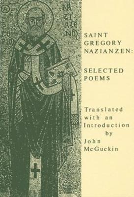 Saint Gregory Nazianzen by Saint Gregory of Nazianzus