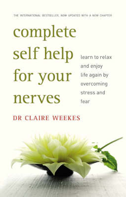 Complete Self-Help for Your Nerves by Claire Weekes