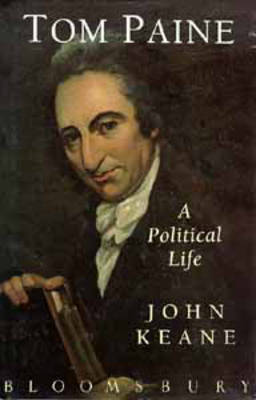 Tom Paine: A Political Life by John Keane