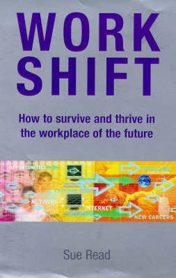 Workshift: How to Survive and Thrive in the Workplace of the Future book