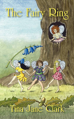 The Fairy Ring by Tina Jane Clark