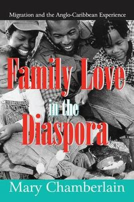 Family Love in the Diaspora by Mary Chamberlain