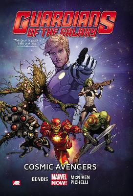 Guardians of the Galaxy Guardians Of The Galaxy Volume 1: Cosmic Avengers (marvel Now) Cosmic Avengers (Marvel Now) Volume 1 by Brian Michael Bendis