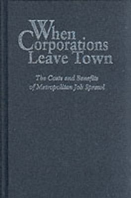 When Corporations Leave Town: The Costs and Benefits of Metropolian Job Sprawl by Wim Wiewel
