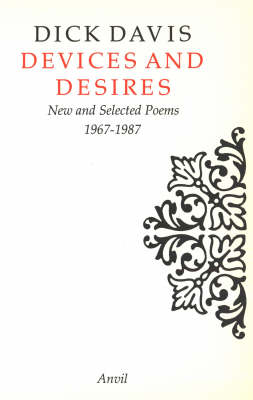 Devices and Desires by Dick Davis