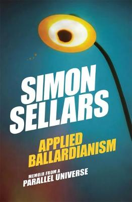 Applied Ballardianism by Simon Sellars