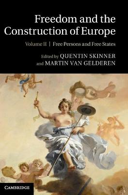 Freedom and the Construction of Europe by Quentin Skinner