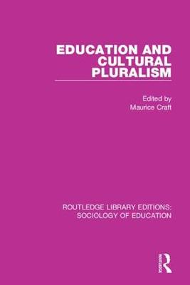 Education and Cultural Pluralism by Maurice Craft