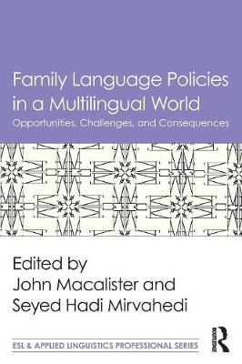Family Language Policies in a Multilingual World by John Macalister