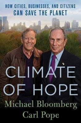 Climate of Hope by Bloomberg, Michael,Pope, Carl