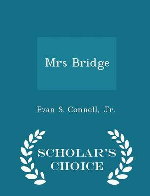 Mrs Bridge - Scholar's Choice Edition by Evan S. Connell