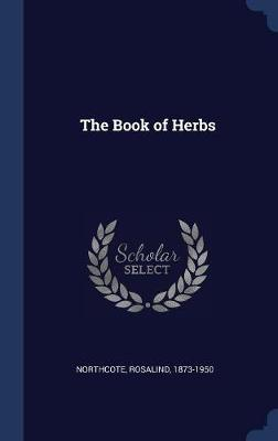 Book of Herbs by Rosalind Northcote
