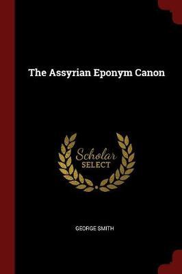 Assyrian Eponym Canon by George Smith