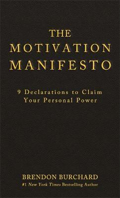 Motivation Manifesto by Brendon Burchard