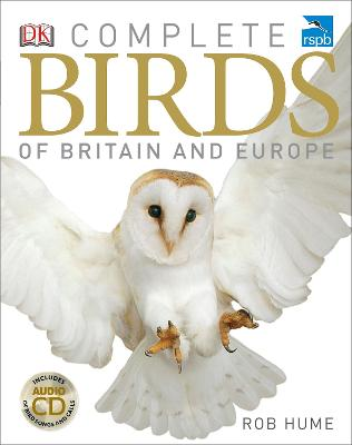 RSPB Complete Birds of Britain and Europe by Rob Hume
