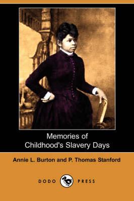 Memories of Childhood's Slavery Days (Dodo Press) book