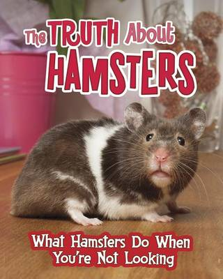 The Truth about Hamsters by Mary Colson