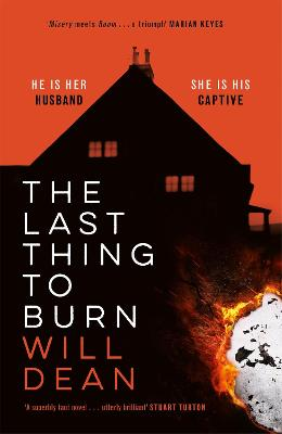 The Last Thing to Burn: Gripping and unforgettable, one of the most highly anticipated releases of 2021 by Will Dean