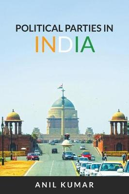 Political Parties in India by Anil Kumar