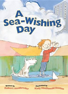 Sea-Wishing Day by Robert Heidbreder