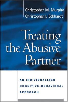 Treating the Abusive Partner by Christopher M. Murphy