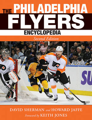 The Philadelphia Flyers Encyclopedia by David Sherman