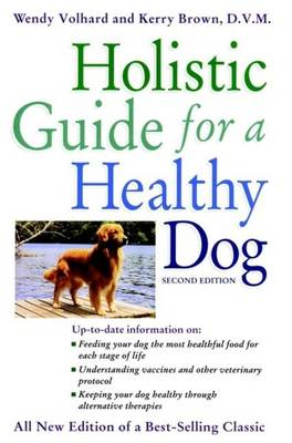 Holistic Guide for a Healthy Dog by Wendy Volhard