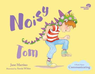 Smiling Mind 3: Noisy Tom: A Book About Communication by Jane Martino