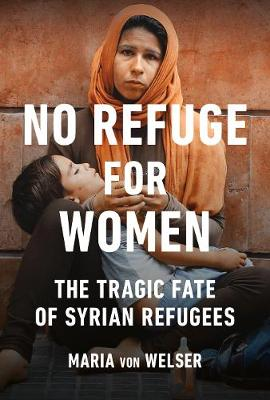 No Refuge for Women by Maria von Welser