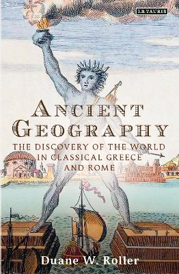 Ancient Geography by Duane W. Roller
