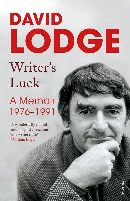 Writer's Luck: A Memoir: 1976-1991 by David Lodge