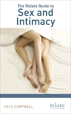 Relate Guide to Sex and Intimacy by Cate Campbell