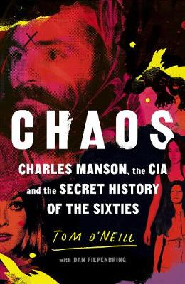 Chaos: Charles Manson, the CIA and the Secret History of the Sixties book
