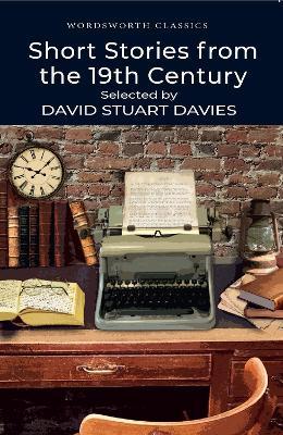 Short Stories from the Nineteenth Century by David Stuart Davies