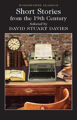Short Stories from the Nineteenth Century by David Stuart Davies