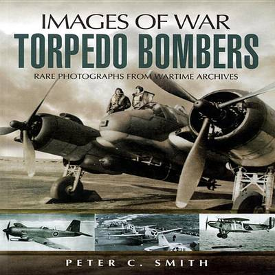Torpedo Bombers by Peter C. Smith