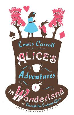 Alice's Adventures in Wonderland and Alice's Adventures Under Ground by Lewis Carroll