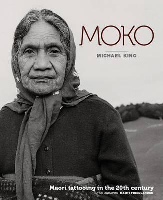 Moko: Maori Tattooing in the 20th Century book