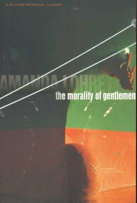 The Morality of Gentlemen by Amanda Lohrey