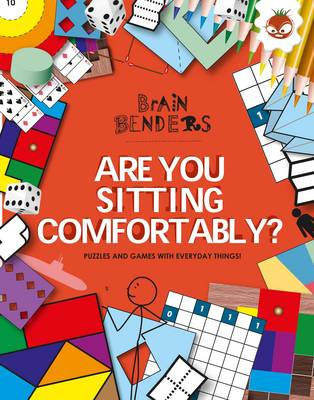 Brain Benders - Are You Sitting Comfortably? by Dr Gareth Moore