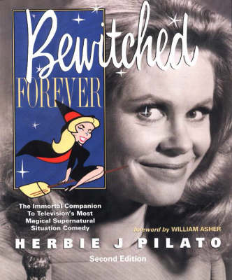 Bewitched Forever by Herbie J. Pilato