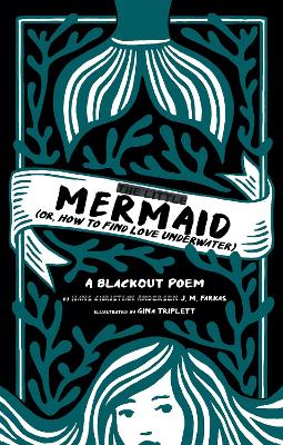 The Little Mermaid: (Or, How to Find Love Underwater) by J. M. Farkas