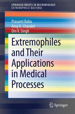 Extremophiles and Their Applications in Medical Processes by Prasanti Babu