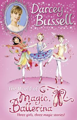 Darcey Bussell's World of Magic Ballerina by CBE Darcey Bussell