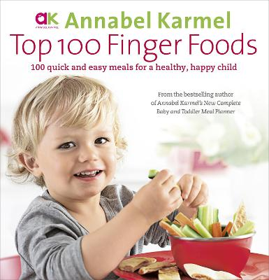 Top 100 Finger Foods by Annabel Karmel
