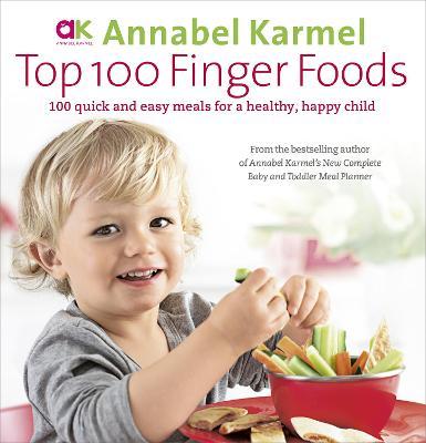 Top 100 Finger Foods by Annabel Karmel