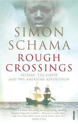Rough Crossings by Simon Schama, CBE